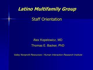 Latino Multifamily Group  Staff Orientation