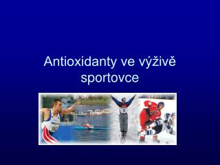 Antioxidanty ve výživě sportovce