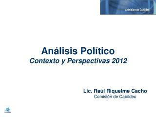 An�lisis Pol�tico Contexto y Perspectivas 2012