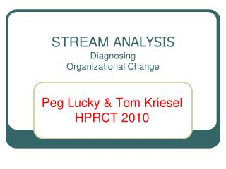 STREAM ANALYSIS Diagnosing Organizational Change