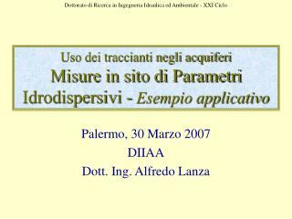 Uso dei traccianti negli acquiferi Misure in sito di Parametri Idrodispersivi - Esempio applicativo