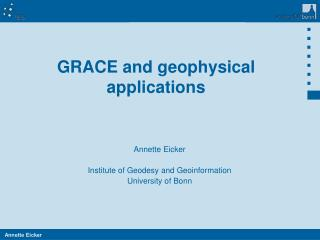 GRACE and geophysical applications