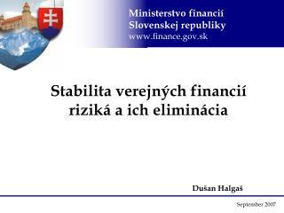 Stabilita verejných financií    riziká a ich eliminácia   Dušan Halgaš