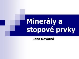 Minerály a stopové prvky
