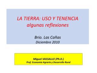 LA TIERRA: USO Y TENENCIA algunas reflexiones Brio . Las Ca�as Diciembre 2010