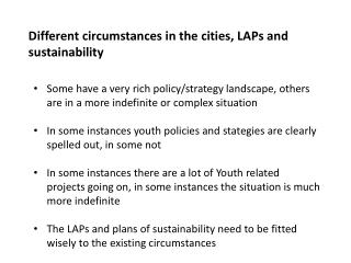 Different circumstances in the cities, LAPs and sustainability