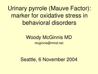 Urinary pyrrole (Mauve Factor): marker for oxidative stress in behavioral disorders