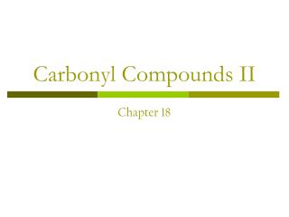 Carbonyl Compounds II