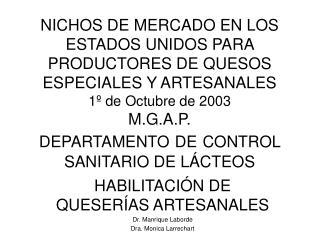 HABILITACIÓN DE QUESERÍAS ARTESANALES Dr. Manrique Laborde Dra. Monica Larrechart
