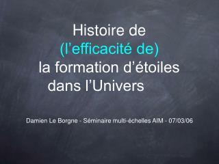 Histoire de  (l'efficacité de) la formation d'étoiles dans l'Univers