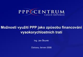 Možnosti využití PPP jako způsobu financování vysokorychlostních tratí