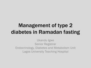 Management of type 2 diabetes in Ramadan fasting