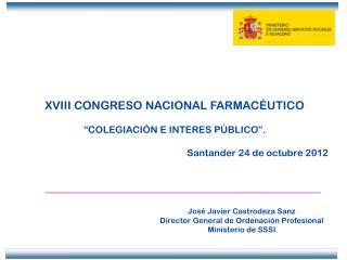 """XVIII CONGRESO NACIONAL FARMACÉUTICO """"COLEGIACIÓN E INTERES PÚBLICO"""". Santander 24 de octubre 2012"""