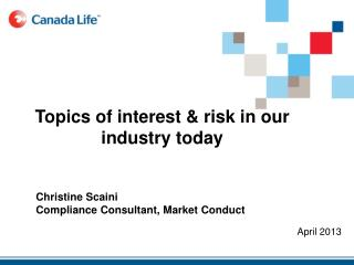 Topics of interest & risk in our industry today