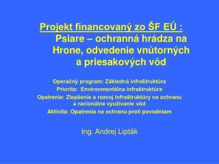 Operačný program: Základná infraštruktúra Priorita:  Environmentálna infraštruktúra