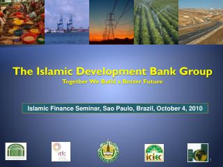 The Islamic Development Bank Group Together We Build a Better  Future