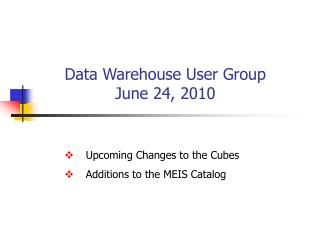 Data Warehouse User Group June 24, 2010