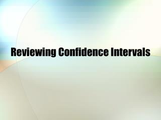 Reviewing Confidence Intervals