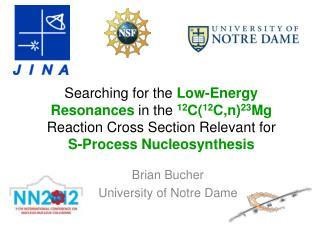 Brian Bucher University of Notre Dame