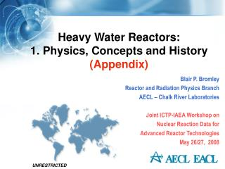Heavy Water Reactors: 1. Physics, Concepts and History (Appendix)