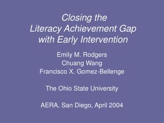 Closing the  Literacy Achievement Gap  with Early Intervention