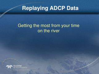 Replaying ADCP Data