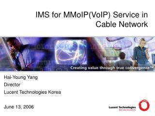 Hai-Young Yang Director Lucent Technologies Korea June 13, 2006