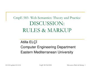 CmpE 583- Web Semantics: Theory and Practice DISCUSSION: RULES & MARKUP