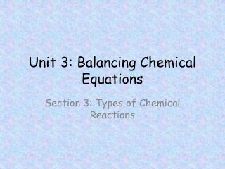 Unit 3: Balancing Chemical Equations