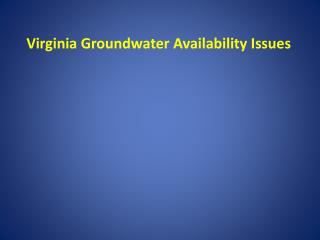 Virginia Groundwater Availability Issues