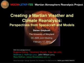 Creating a Martian Weather and Climate Reanalysis: Perspectives from Spacecraft and Models