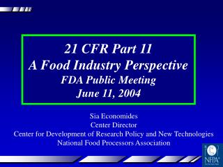 21 CFR Part 11 A Food Industry Perspective FDA Public Meeting June 11, 2004