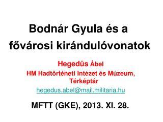 Bodnár Gyula és a  fővárosi kirándulóvonatok