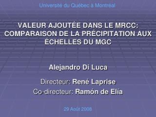 VALEUR AJOUTÉE DANS LE MRCC: COMPARAISON DE LA PRÉCIPITATION AUX ÉCHELLES DU MGC
