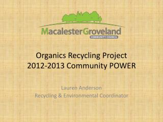 Organics Recycling Project 2012-2013 Community POWER