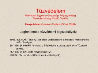 Tuzv delem Debreceni Egyetem Gazdas gi Foigazgat s g Munkabiztons gi  n ll  Oszt ly  Henye Istv n tuzv delmi foeload  DE