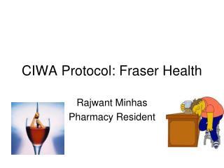 CIWA Protocol: Fraser Health