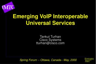 Emerging VoIP Interoperable Universal Services