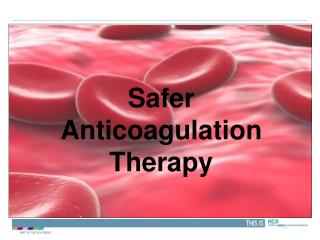 Safer Anticoagulation Therapy