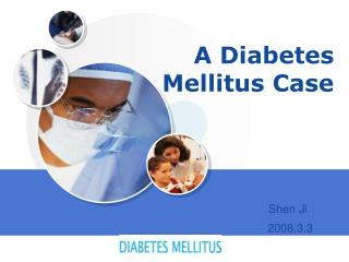 A Diabetes Mellitus Case