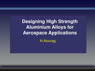 Designing High Strength Aluminium Alloys for Aerospace Applications