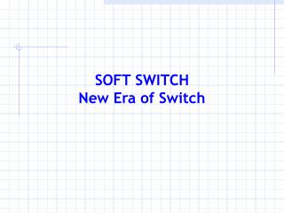 SOFT SWITCH New Era of Switch