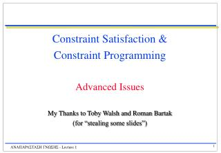 Constraint Satisfaction & Constraint Programming Advanced Issues