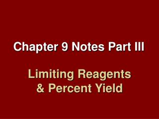 Limiting Reagents & Percent Yield
