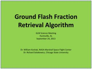 Ground Flash Fraction  Retrieval Algorithm GLM Science Meeting Huntsville, AL September 24, 2013