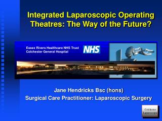 Integrated Laparoscopic Operating Theatres: The Way of the Future