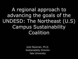 Julie Newman, Ph.D. Sustainability Director Yale University
