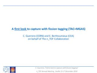 A  first look  to capture with fission tagging (TAC+MGAS)