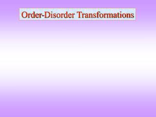 Order-Disorder Transformations