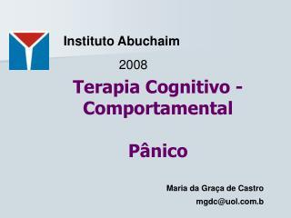 Terapia Cognitivo -  Comportamental Pânico